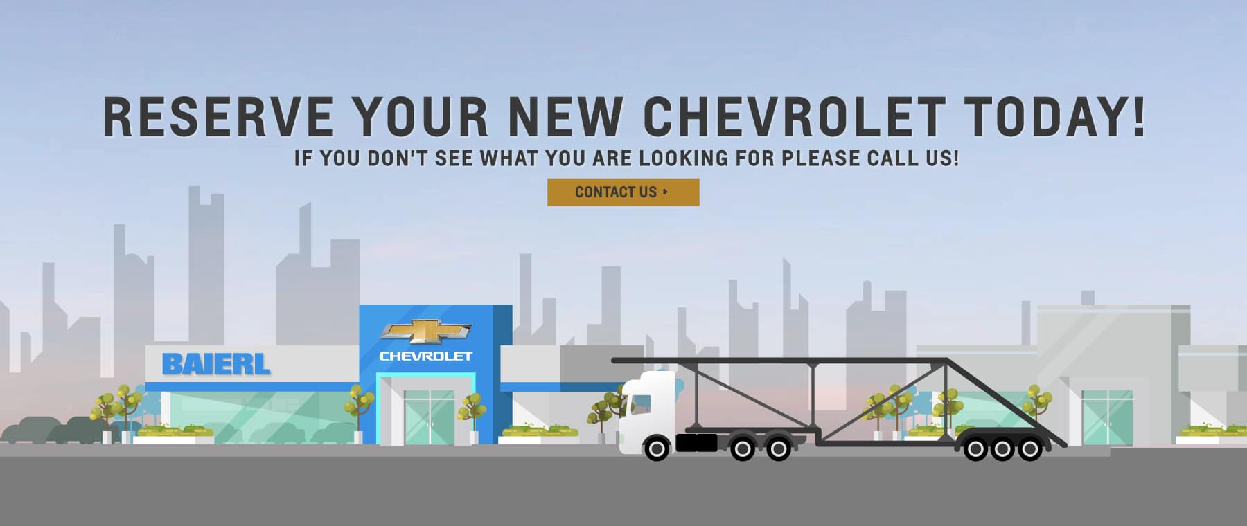 Reserve you new Chevy Today