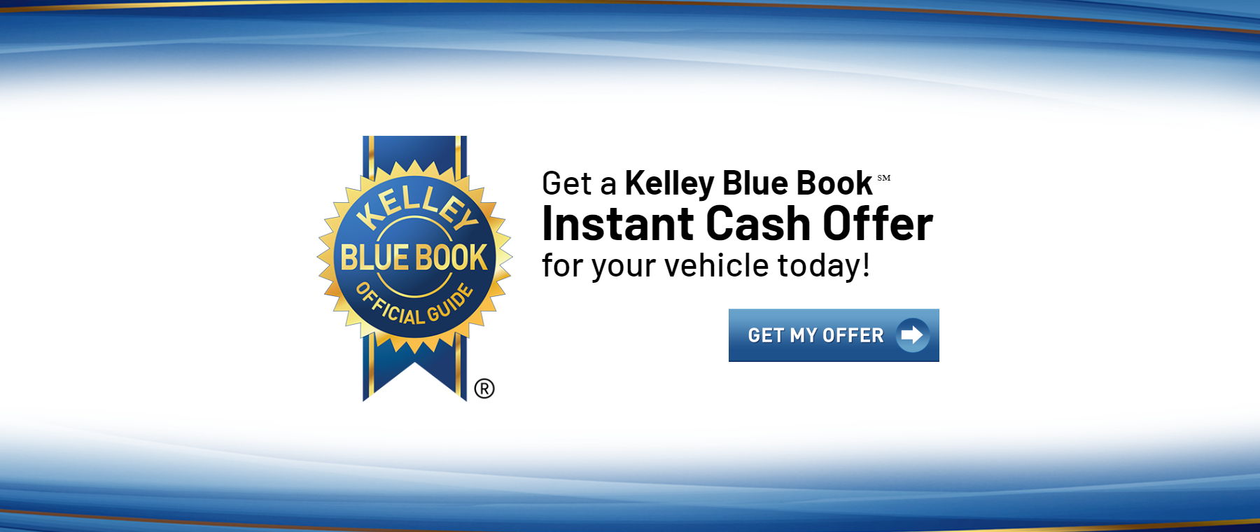 Get a KBB Instant Cash Offer for your Vehicle Today!