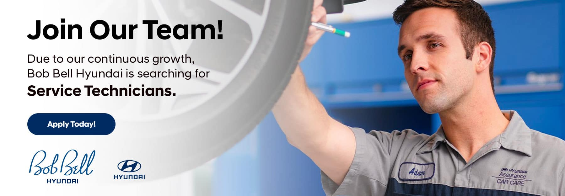 Join Our Team!, We're Hiring. Due to our continuous growth, Bob Bell Hyundai is searching for Service Technicians.
