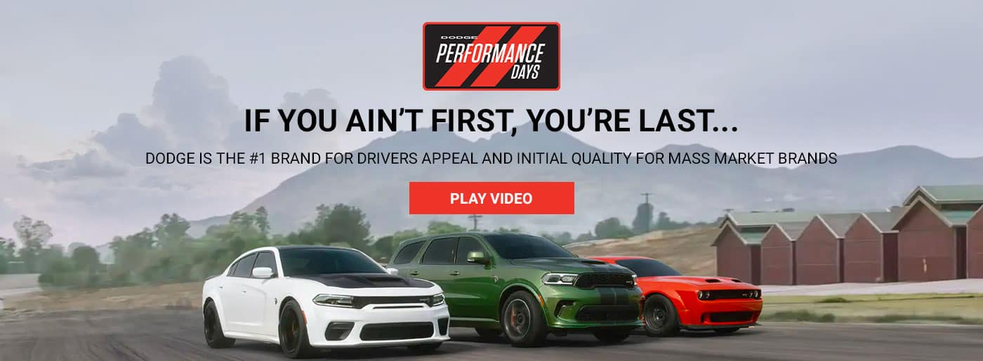 IF YOU AIN'T FIRST, YOU'RE LAST… DODGE IS THE #1 BRAND FOR DRIVERS APPEAL AND INITIAL QUALITY FOR MASS MARKET BRANDS