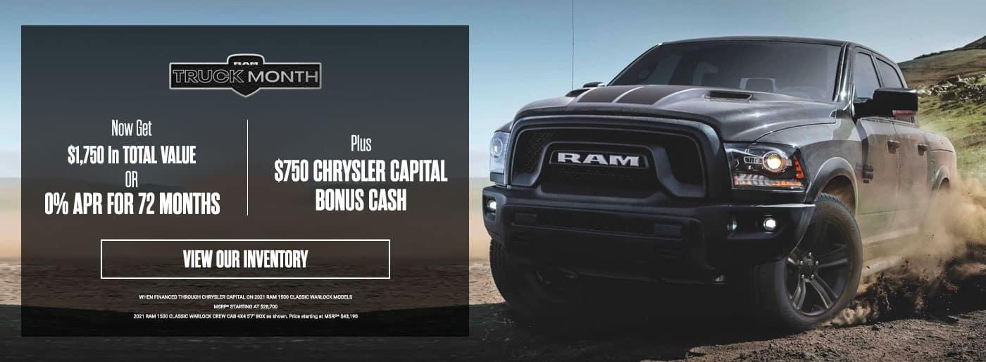 RAM Truck Month, Now Get $1,750 In TOTAL VALUE Or 0% APR FOR 72 MONTHS PLUS $750 CHRYSLER CAPITAL BONUS CASH