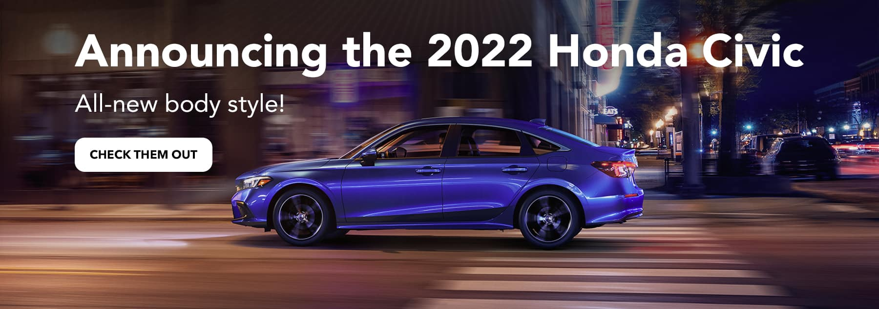 Announcing the 2022 Honda Civic, All-new body style!