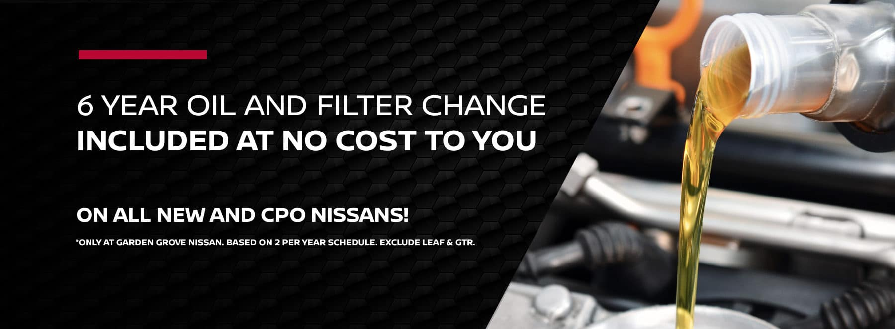Garden Grove Nissan 6 Year Oil & Filter Change At No Cost
