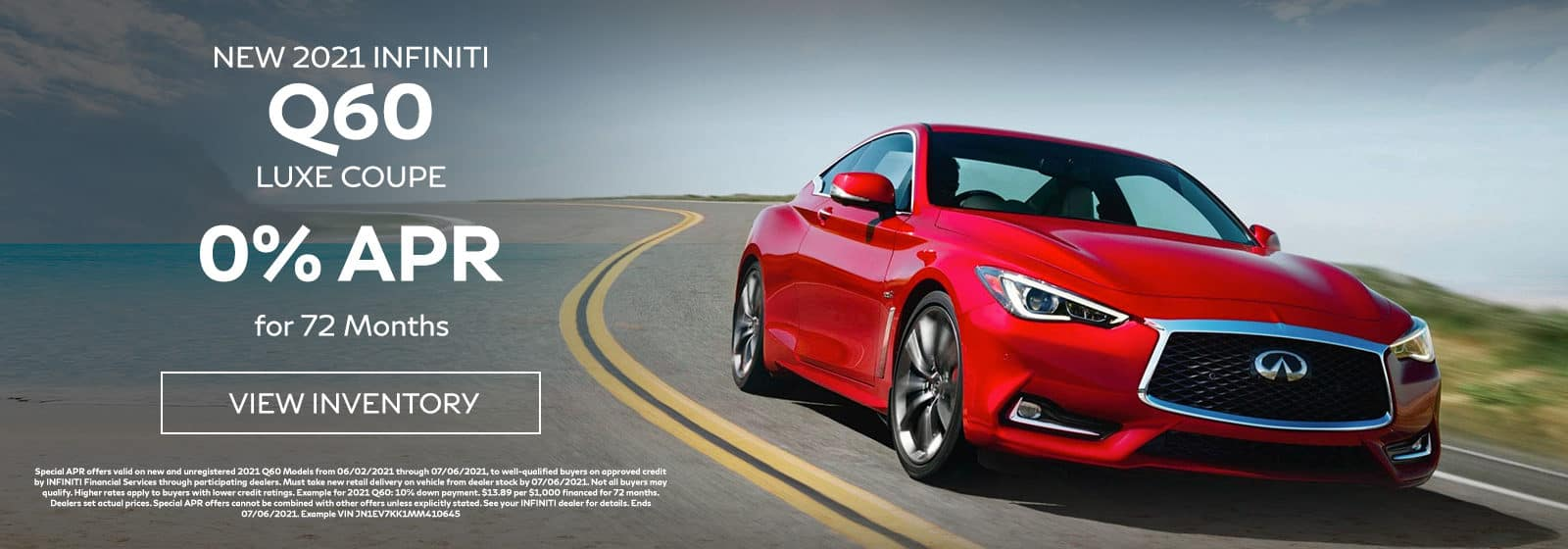 Q60 - 2021 INFINITI Q60 LUXE COUPE, 0% APR for 72 Months. Offer expires 7/6/2021.