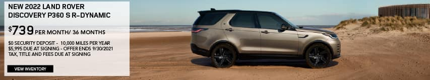NEW 2022 LAND ROVER DISCOVERY P360 S R-DYNAMIC. $739 PER MONTH. 36 MONTH LEASE TERM. $5,995 CASH DUE AT SIGNING. $0 SECURITY DEPOSIT. 10,000 MILES PER YEAR. EXCLUDES RETAILER FEES, TAXES, TITLE AND REGISTRATION FEES, PROCESSING FEE AND ANY EMISSION TESTING CHARGE. OFFER ENDS 9/30/2021. VIEW INVENTORY. BROWN LAND ROVER DISCOVERY PARKED ON BEACH.