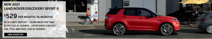 NEW 2021 LAND ROVER DISCOVERY SPORT S. $529 PER MONTH. 36 MONTH LEASE TERM. $3,995 CASH DUE AT SIGNING. $0 SECURITY DEPOSIT. 10,000 MILES PER YEAR. EXCLUDES RETAILER FEES, TAXES, TITLE AND REGISTRATION FEES, PROCESSING FEE AND ANY EMISSION TESTING CHARGE. OFFER ENDS 9/30/2021. VIEW INVENTORY. RED LAND ROVER DISCOVERY SPORT DRIVING DOWN ROAD IN CITY.