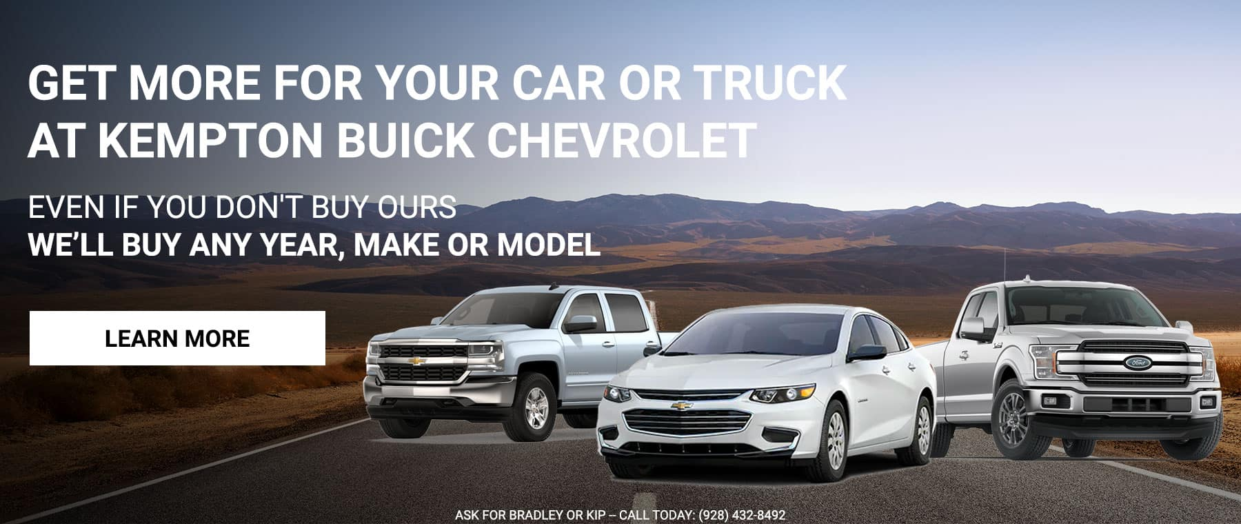 Get more for your Car or Truck at Kempton Buick Chevrolet EVEN IF YOU DON'T BUY OURS We'll buy any Year, Make or Model