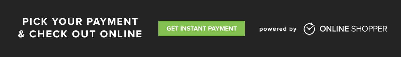PICK YOUR PAYMENT & CHECK OUT ONLINE POWERED BY ONLINE SHOPPER GET INSTANT PAYMENT