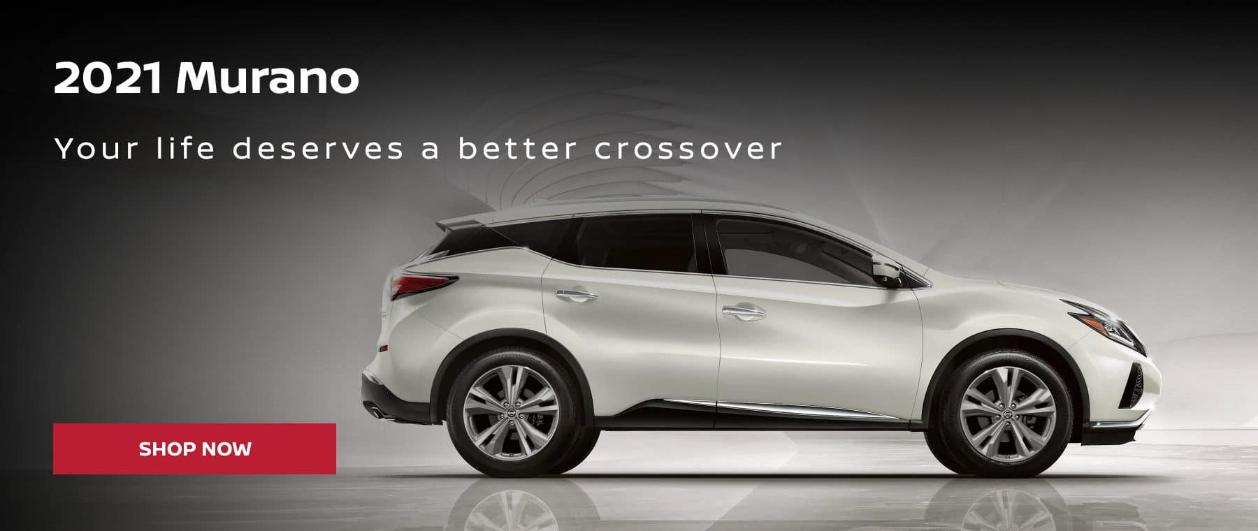 2021 Murano Your life deserves a better crossover
