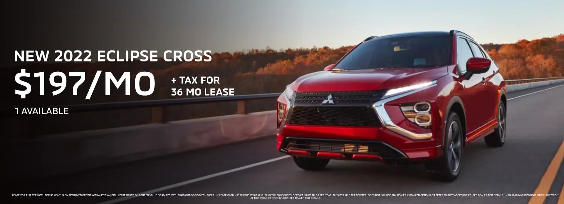 New 2022 ECLIPSE CROSS (1) AVAILABLE $197 per mo. + Tax for 36 mo Lease