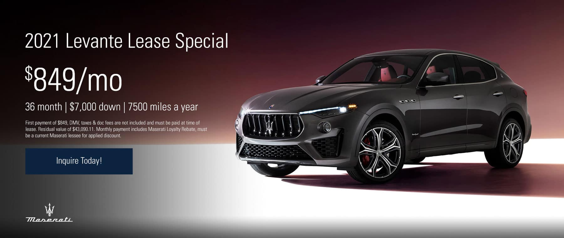 2021 Levante Lease Special for 36 Months, $7,000 Down, $849/mo. 7500 miles per year