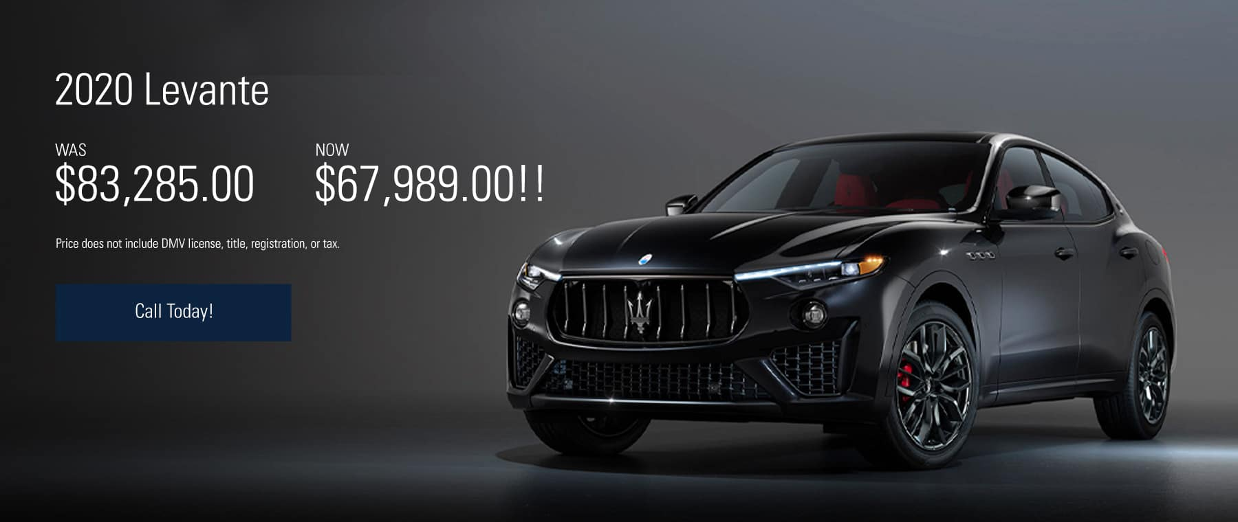 2020 Levante Offer, WAS $83,285.00, NOW $67,989.00!!