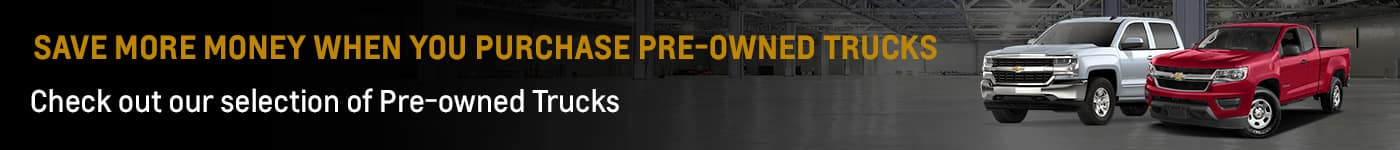 Save More Money When You Purchase Pre-owned Trucks