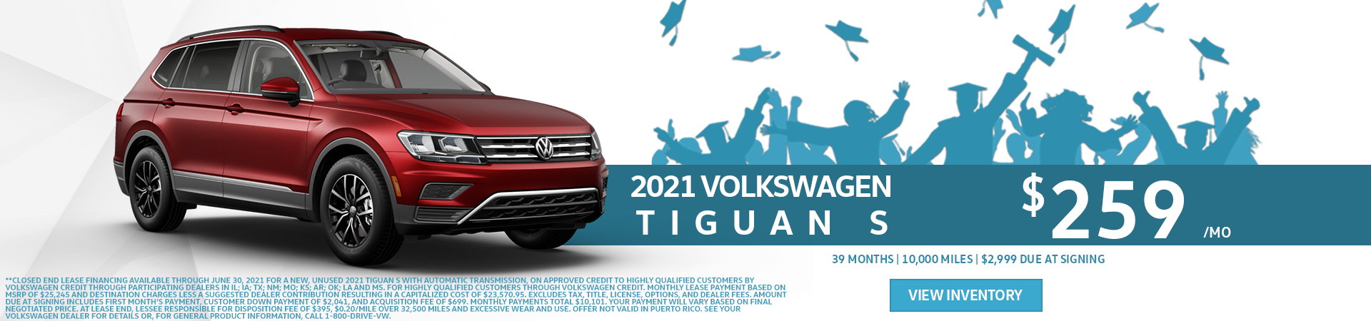 2021 Tiguan S Lease for $259 per month for 36 months with $2,999 due at signing. Click to view inventory